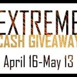Bloggers Sign Up Now For The April Extreme Cash Giveaway