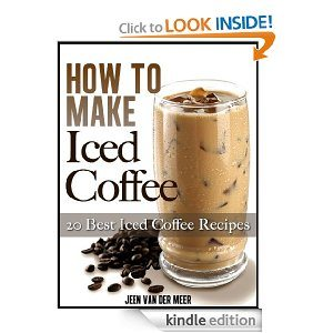 How To Make Iced Coffee {Kindle Edition}