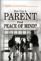 How Can A Parent Find Peace of Mind? Booklet