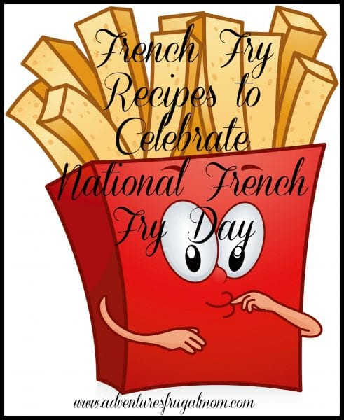 3 Blast from the Past Recipes for French Fries