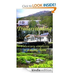 Freebie: Trailersteading: Voluntary Simplicity In A Mobile Home  {Kindle}