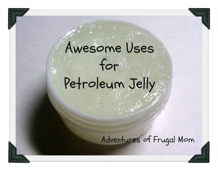 Awesome Uses for Petroleum Jelly