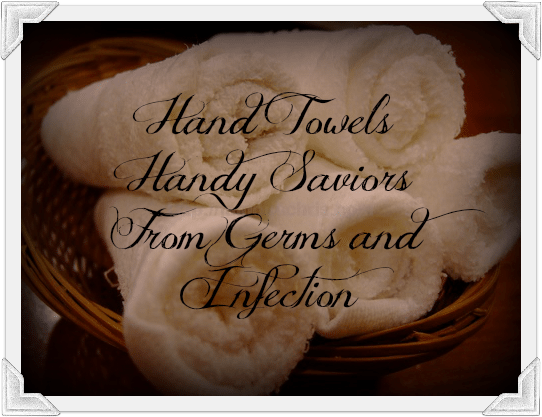 GP: Hand Towels – Handy Saviors from Germs and Infection