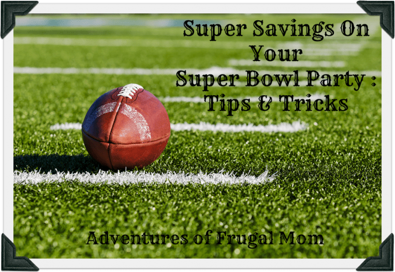 GP: Super Savings on Your Super Bowl Party: Tips and Tricks