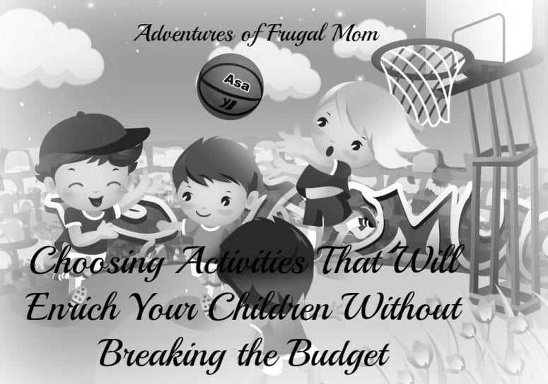 Choosing Activities that Will Enrich Your Children without Breaking the Budget