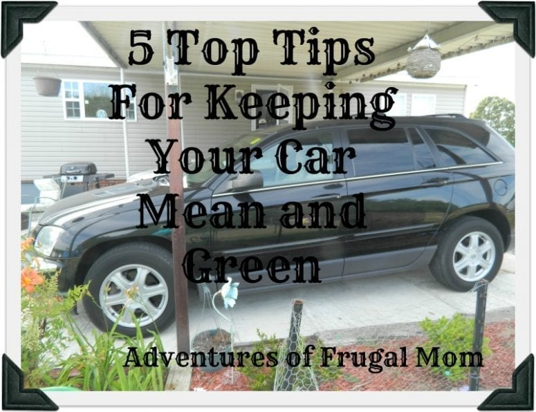 GP : 5 Top Tips for Keeping Your Car Mean and Green