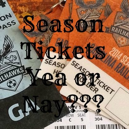 Season Tickets?? Yea or Nay