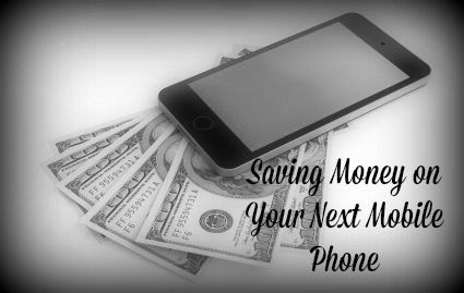 Saving Money on Your Next Mobile Phone