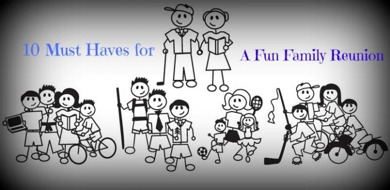 10 Must Haves For A Fun Family Reunion