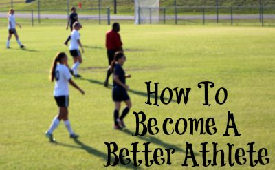 How To Become A Better Athlete