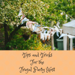 Tips and Tricks for the Frugal Party Host