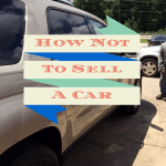How Not To sell A car