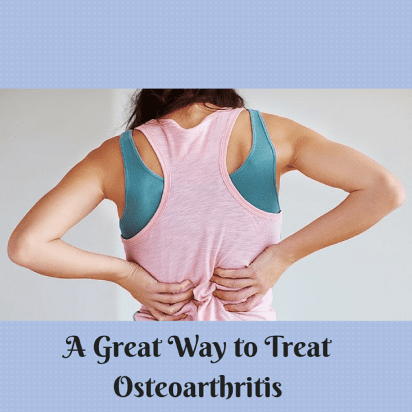 A Great Way to Treat Osteoarthritis