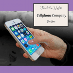 Find the Right Cell Phone Company For You