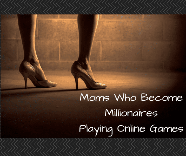 Moms Who Become Millionaires Playing Online Games