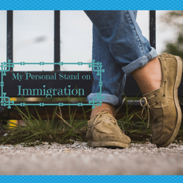 my personal stand on immigration