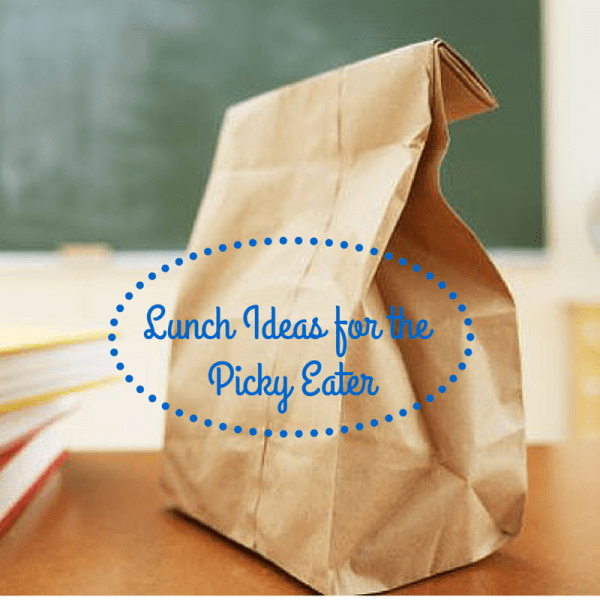 Lunch Ideas for the Picky Eater