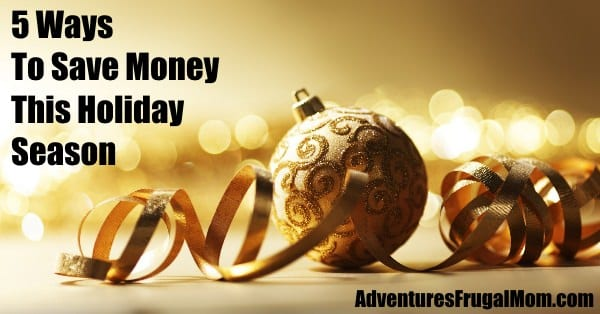 5 Ways to Save Money this Holiday Season