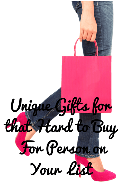 Unique Gifts For that Hard to Buy For Person on Your List