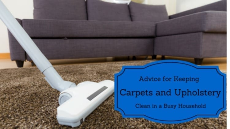 Advice for Keeping Carpets and Upholstery Clean in a Busy Household