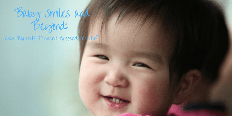 Baby Smiles and Beyond: Can Parents Prevent Crooked Teeth?