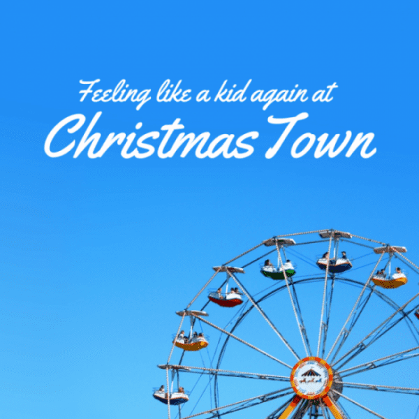 Feeling Like Kid Again at Christmas Town
