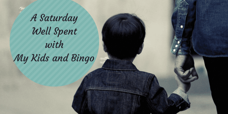 A Saturday Well Spent with My Kids and Bingo!