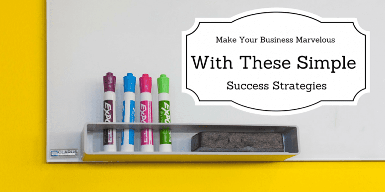 Make Your Business Marvelous With These Simple Success Strategies