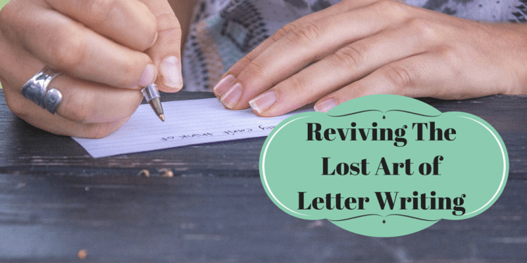 Reviving The Lost Art of Letter Writing