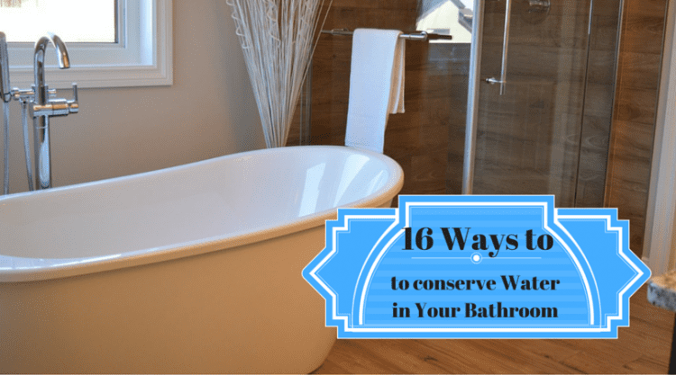 16 Ways to Conserve Water in Your Bathroom