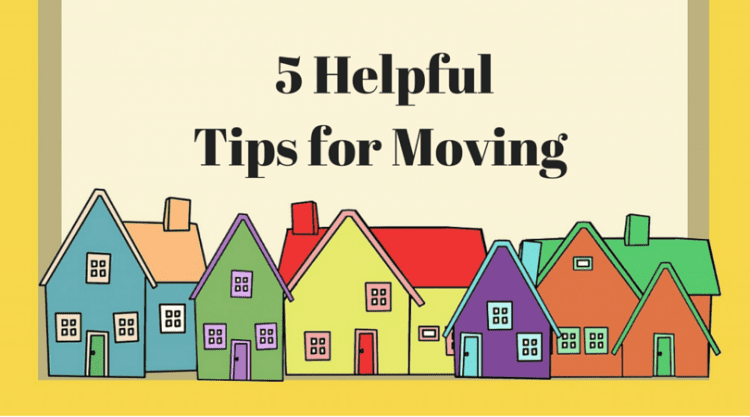 5 Helpful Tips For Moving