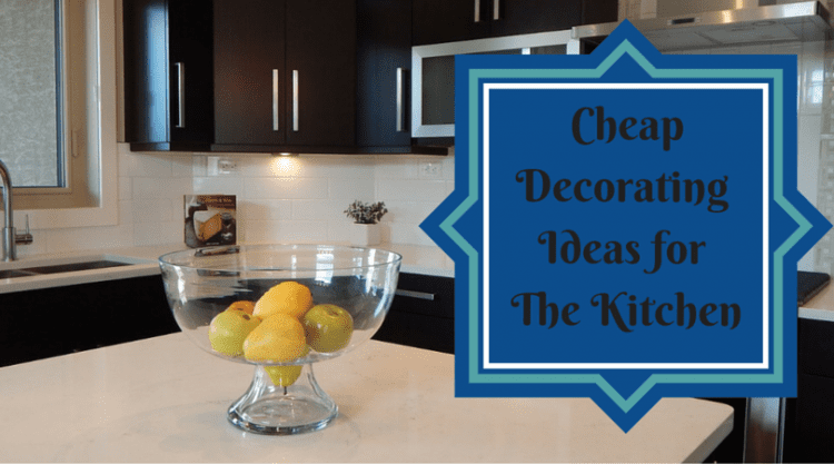 Cheap Decorating Ideas for the Kitchen