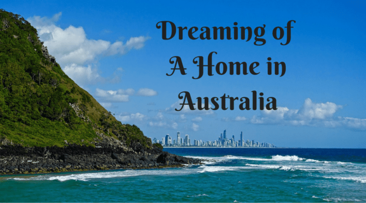 Dreaming of a Home in Australia