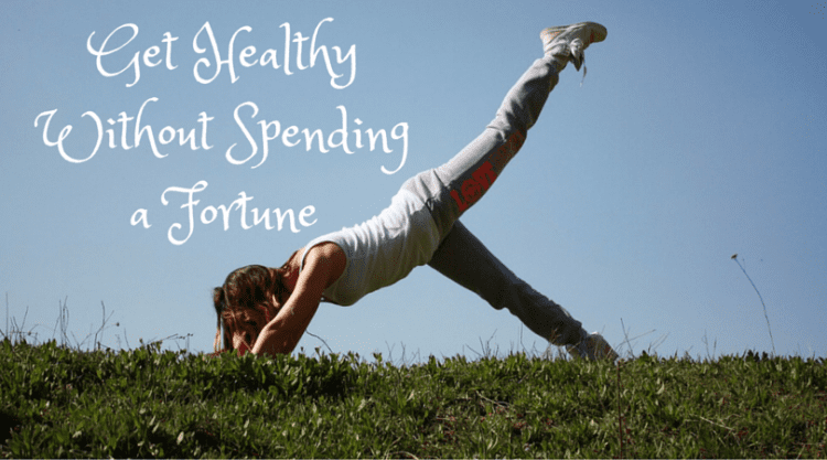 Get Healthy Without Spending a Fortune