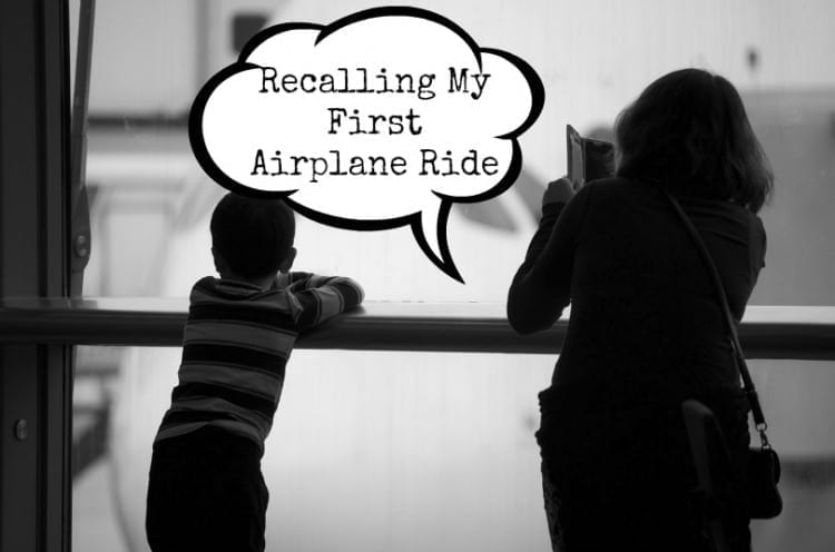 Recalling My First Airplane Ride