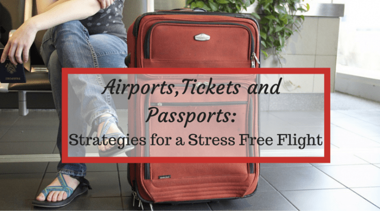 Airports, Tickets and Passports: Strategies for a Stress-Free Flight
