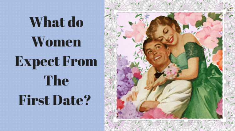 What Do Women Expect from the First Date?