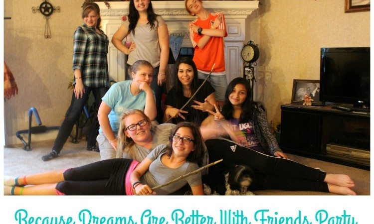 Because Dreams are Better With Friends Party