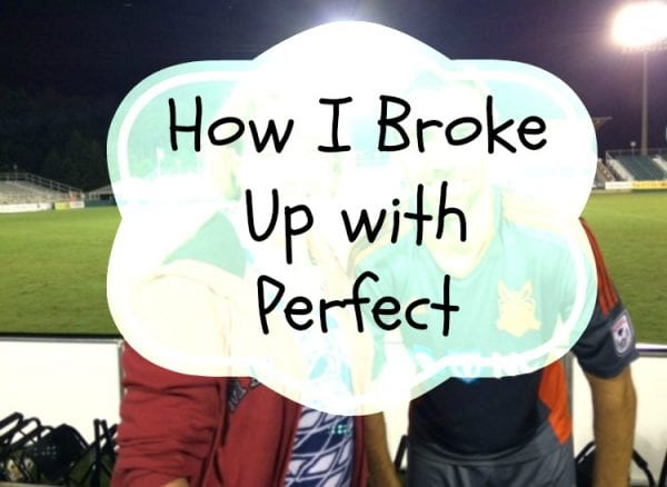 How I Broke Up with Perfect