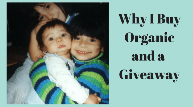 Why I Buy Organic and A Giveaway