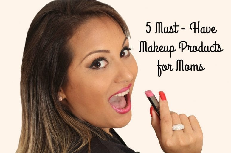 5 Must-Have Makeup Products For Moms