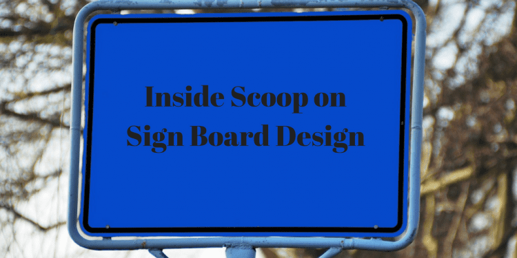 Inside Scoop on Sign Board Design