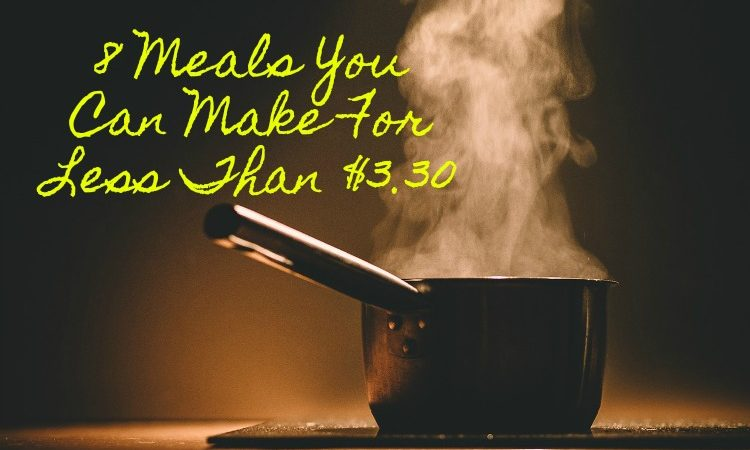 8 Meals You Can Make For Less Than $3.30