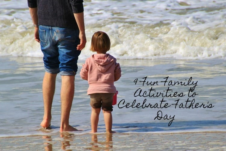 9 Fun Family Activities to Celebrate Father's Day