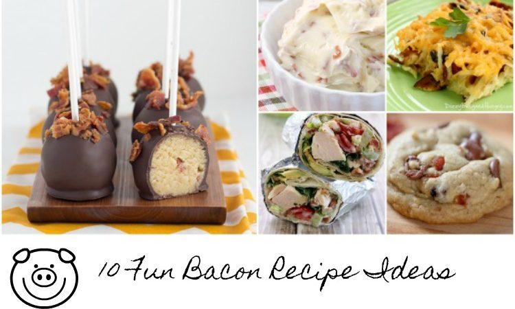 10 Fun Bacon Recipes