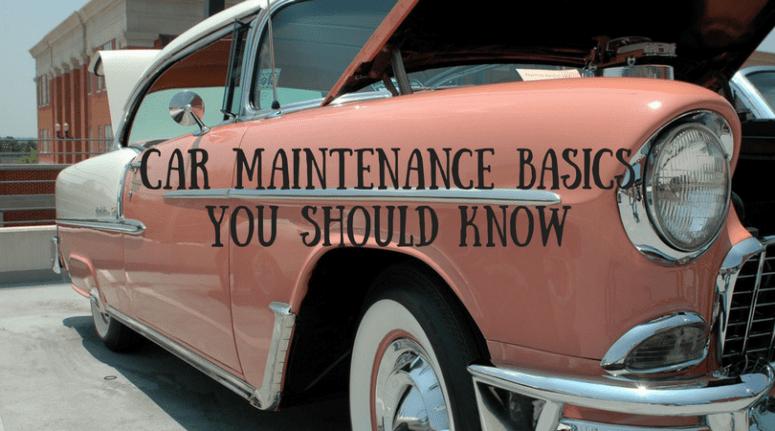 Car Maintenance Basics You Should Know