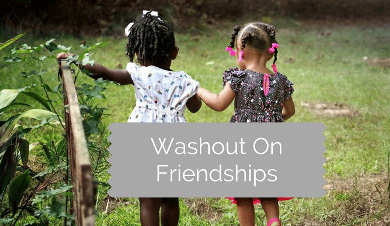 Washout On Friendships