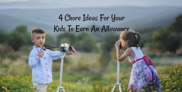 4 Chore Ideas For Your Kids To Earn An Allowance