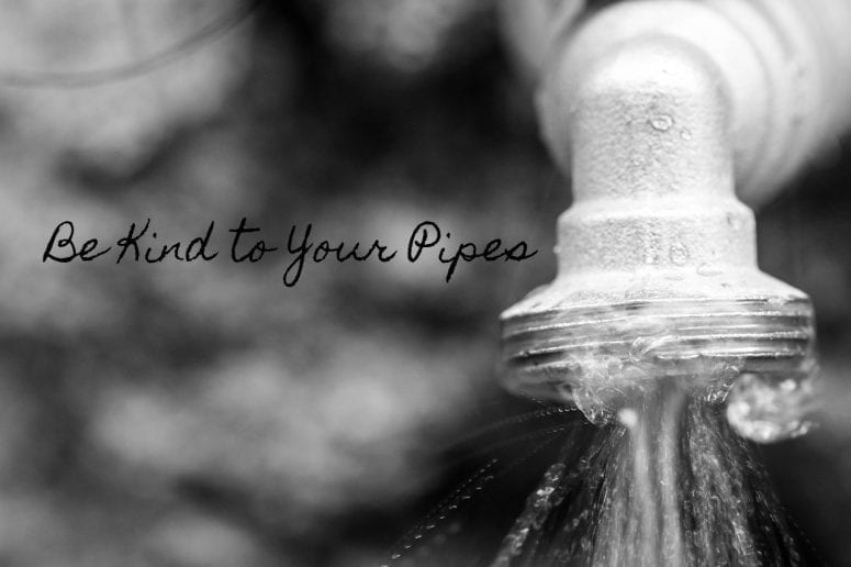 Be Kind to Your Pipes