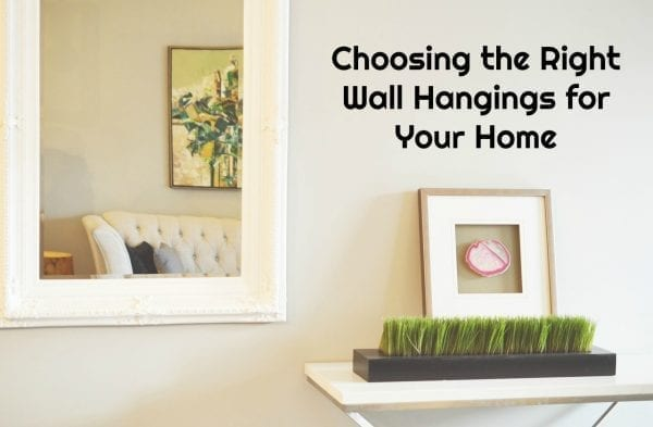 Choosing the Right Wall Hangings for Your Home
